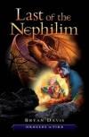 Bryan Davis - The Last Of The Nephilim