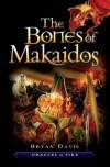 Bryan Davis - The Bones Of Makaidos