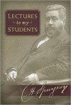 Charles Spurgeon  - Lectures to my Students