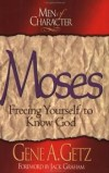 Gene A. Getz - Moses: Freeing Yourself to Know God