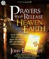John Eckhardt - Prayers That Release Heaven On Earth