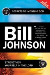 Bill Johnson - Secrets To Imitating God & Strengthen Yourself In The Lord