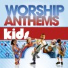 Various - Worship Anthems Kids