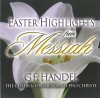G F Handel, Choir & Orchestra Of Pro Christe - Easter Highlights From Messiah