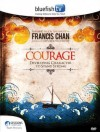 Francis Chan - Courage
