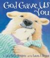 Bergren Lisa Tawn - GOD GAVE US YOU BB