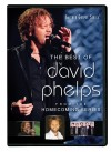 David Phelps - The Best Of David Phelps From The Homecoming Series