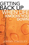 Jeremy Kingsley - Getting Back Up When Life Knocks You Down