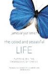 James Bryan Smith - The Good And Beautiful Life