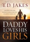 T D Jakes - Daddy Loves His Girls