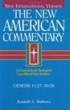 Kenneth A. Mathews - The New American Commentary: Genesis 11:27-50:26