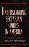 George W. Braswell - Understanding sectarian groups in America