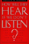 Ronald W. Johnson - How will they hear if we don't listen?