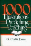 G. Curtis Jones - 1000 illustrations for preaching and teaching