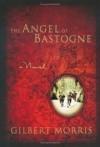 Gilbert Morris - The angel of Bastogne