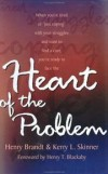 Henry Brandt & Kerry L. Skinner; foreword by Henry T. Blackaby - Heart of the problem