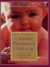 William Sears & Martha Sears - The complete book of Christian parenting & child care