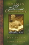 Max E. Anders (Editor), Steven J. Lawson (Editor) - Holman Old Testament Commentary: Psalms 1-75