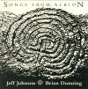 Jeff Johnson, Brian Dunning - Songs From Albion