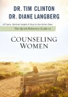 Tim Clinton, & Diane Langberg - The Quick-Reference Guide To Counseling Women