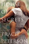 Tracie Peterson - House Of Secrets