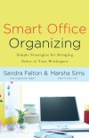 Sandra Felton, & Marsha Sims - Smart Office Organizing