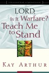 Kay Arthur - Lord, Is It Warfare? Teach Me to Stand: A Devotional Study on Spiritual Victory