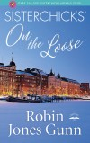 Robin Jones Gunn - Sisterchicks on the Loose (Sisterchicks Novels)