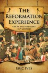 Eric Ives - The Reformation Experience