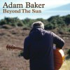 Adam Baker - Beyond The Sun