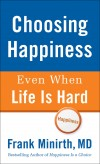 Frank Minirth - Choosing Happiness Even When Life Is Hard