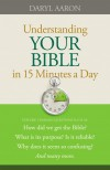 Daryl Aaron - Understanding Your Bible In 15 Minutes A Day