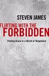 Steven James - Flirting With The Forbidden