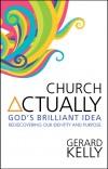 Gerard Kelly - Church Actually