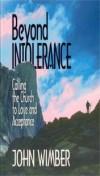 John Wimber - Beyond Intolerance