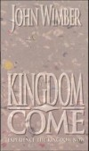 John Wimber - Kingdom Come