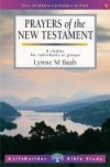 Lynne M Baab - LifeBuilder: Prayers Of The New Testament