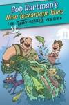Bob Hartman - New Testament Tales: The Unauthorized Version
