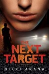 Nikki Arana - The Next Target: A Novel