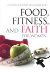 Food, Fitness, and Faith for Women