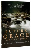 Piper John - FUTURE GRACE STUDY GUIDE