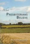 R E H Uprichard - What Presbyterians Believe