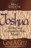 Gene A. Getz - Joshua: Living as a Consistent Role Model (Men of Character)