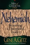 Gene A. Getz - Nehemiah: Becoming a Disciplined Leader (Men of Character)