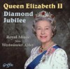 Various - Queen Elizabeth II Diamond Jubilee: Royal Music From Westminster Abbey