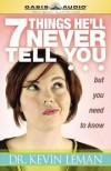 Kevin Leman - 7 Things He'll Never Tell You but You Need to Know