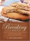 J Lee Magness - In the Breaking of the Bread