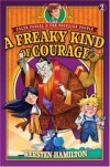 Kersten Hamilton - A Freaky Kind of Courage