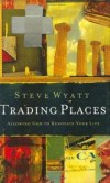 Steve Wyatt - Trading Places