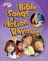 Bible Songs & Action Rhymes: Ages 3 - 6